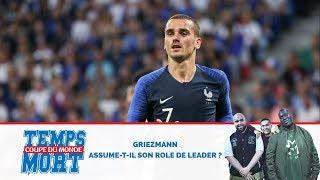 GRIEZMANN assume-t-il son rôle de leader ?  - #TempsMort Coupe du Monde avec HAKIM JEMILI - 22/06/18