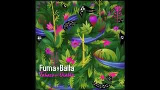 Fuma & Baila  - Tabaco del Diablo (radio edit)