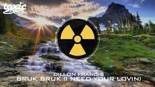 dillon francis bruk bruk i need your lovin