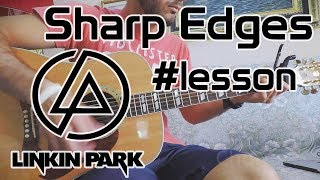 Linkin Park - Sharp Edges Lesson