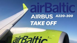 Air Baltic Airbus A220-300 / Bombardier CSeries CS300 - Take Off - London Gatwick