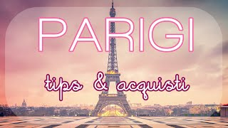 PARIGI ♡ Tips & Acquisti Thumbnail