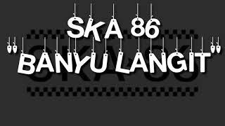 Lirik SKA 86 banyu langit