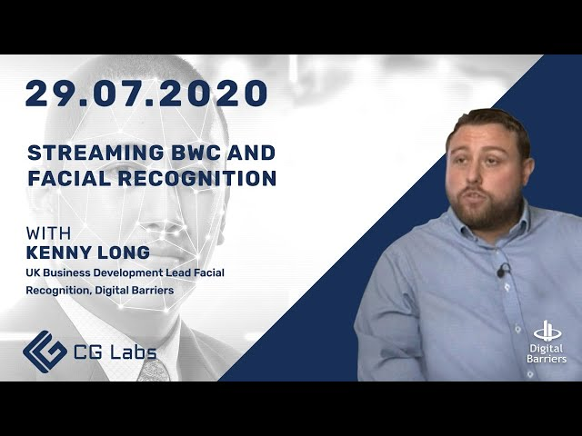 Streaming BWC and Facial Recognition - Kenny Long