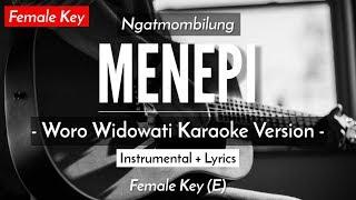 Download Lagu MENEPI (KARAOKE) NGATMOMBILUNG (WORO WIDOWATI VERSION • FEMALE KEY) mp3