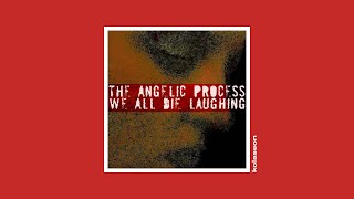 The Angelic Process - We All Die Laughing (2006) [Full Album] [doomgaze]
