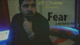 Fear | Latest short Film| 2018