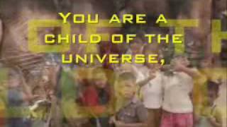 Child of the Universe (Lyrics) Desiderata
