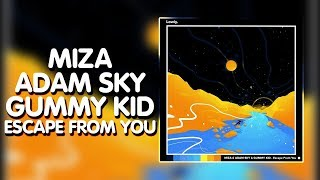 Trap Miza &amp Adam Sky &amp Gummy Kid - Escape From You [Lowly. Release]