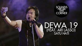 Download lagu Dewa 19 (Feat. Ari Lasso) - Satu Hati | Sounds From The Corner Live #19