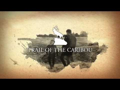 Trail of the Caribou - FULL DOCUMENTARY