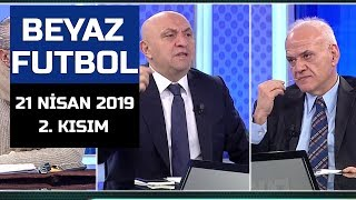 (..) Beyaz Futbol 21 Nisan 2019 Kısım 2/3 - Beyaz TV