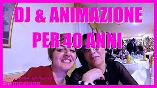 Animazione per Feste Compleanno 40 Anni Catania Sicilia | La Collina D'oro Ramacca CT