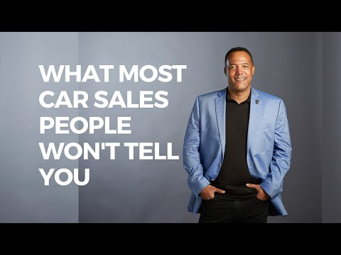 WHAT MOST CAR SALESPEOPLE WON'T TELL YOU