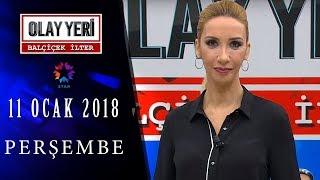 Olay Yeri - Balçiçek İlter | 11 OCAK 2018 - 94. BÖLÜM TEK PARÇA