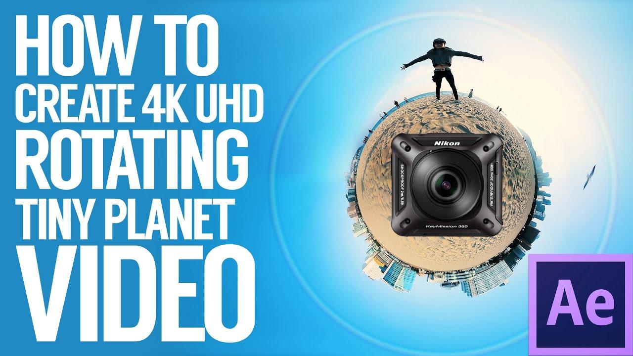 How to create 4K UHD Rotating Tiny Planet Video with Nikon Keymission 360 /  Gear 360 / Ricoh Theta