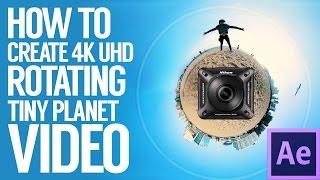 Comment créer 4K UHD Rotation Minuscule Planète Vidéo avec Nikon Keymission 360 / Gear 360 / Ricoh Theta
