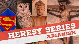 Arianism Heresy
