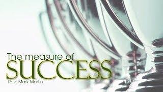 5/21/2017; The Measure of Success; Rev. Mark Martin; 915svc