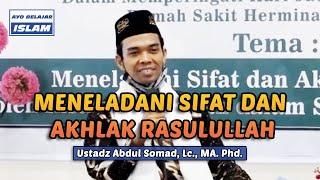 Download MENELADANI SIFAT DAN AKHLAK RASULULLAH - Kajian UAS | Ustadz Abdul Somad, Lc., MA. Ph.D.