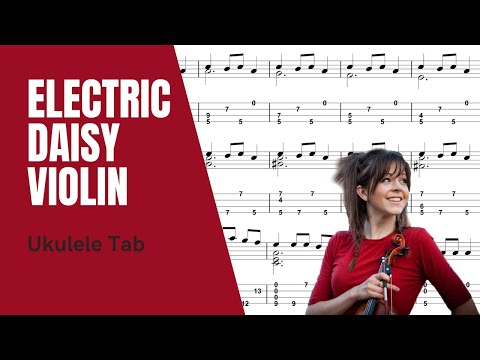 Lindsey Stirling - Electric Daisy Violin [Ukulele Tutorial] (Tablature)