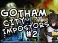 Gotham City Impostors | Ep.2 | Friendship Time ft. Spoon & Gassy