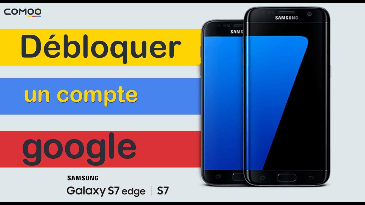 Comment débloquer un compte Google SAMSUNG GALAXY S7 | S7 EDGE