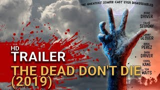 The Dead Don't Die (2019) -  Official Trailer - Zombie Horror Comedy [Horror HD]