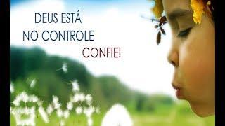 Deus está no controle - Um bom dia para você! thumbnail