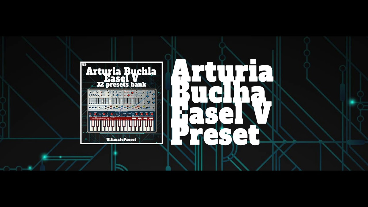 Buchla Easel V Free Bank for Arturia - Ultimate Preset