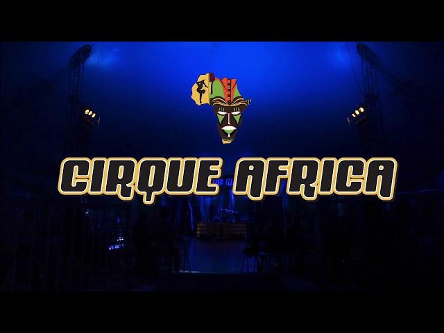 CIRQUE AFRICA PROMO VIDEO 2018
