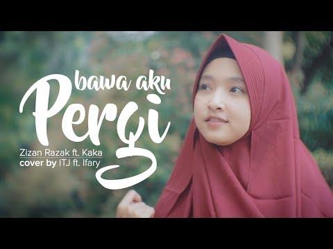 BAWAKU PERGI - Zizan Razak & Kaka (COVER) by ITJ Ft. Ifary