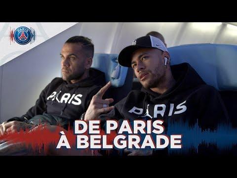 DE PARIS A BELGRADE with Neymar Jr, Mbappé, Cavani