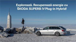 Explorează! Recuperează energie cu ŠKODA SUPERB iV!