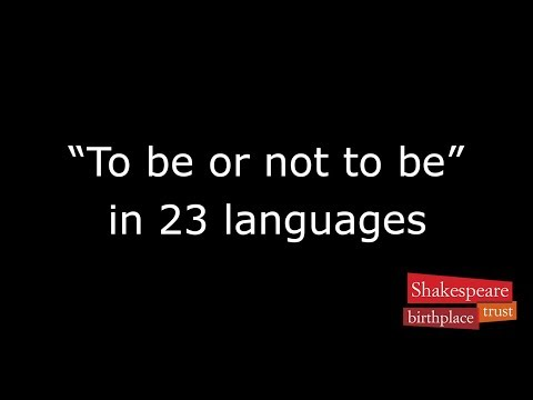 'To be or not to be' in 23 languages | Translating Shakespeare