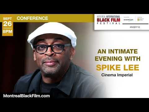 Join SPIKE LEE at 2018 Montreal Intl Black Film Festival | Sept 26 - 8PM