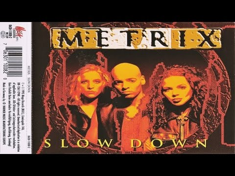 Metrix - Slow Down