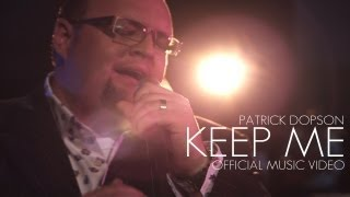 Patrick Dopson- Keep Me Official Music Video @patrickdopson