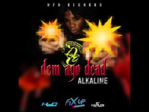 ALKALINE - DEAD DEM AGO DEAD {CLEAN} [FIX UP RIDDIM] JAN 2015 [H2O RECORDS] @DJ-YOUNGBUD