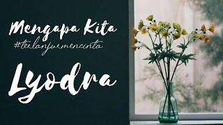 Download Lyodra - Mengapa Kita #terlanjurmencinta    Lirik Lagu