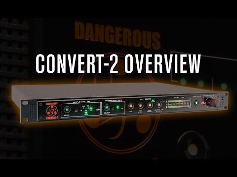 CONVERT-2 Overview - Dangerous Music