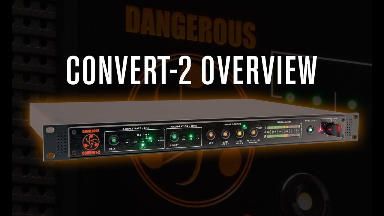 Convert 2 Overview Dangerous Music
