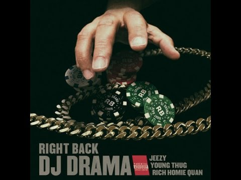 DJ Drama - Right Back ft. Young Thug, Young Jeezy
