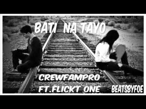 Bati na tayo - CrewfamPro. Ft.Flickt One CRSP (Beatsbyfoe)