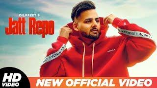Jatt Repo (Official Video) | Dilpreet Matharu | Ga2ry | Anker Deol | Latest Punjabi Songs 2019