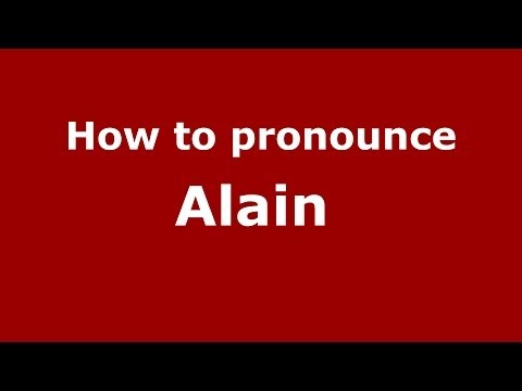 How to pronounce Alain  (French/France) - PronounceNames.com