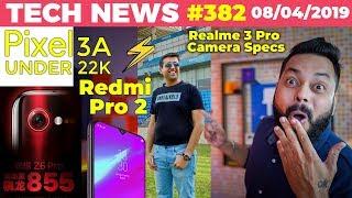 Realme 3 Pro Camera Specs, Redmi Pro 2 Specs, Pixel 3A Price Under 22k, Lenovo Z6 Pro Launch-TTN#382