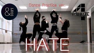 [&LESS] 4MINUTE (포미닛)- Hate (싫어) DANCE PRACTICE COVER (안무 연습…