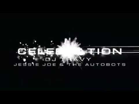 DJ Travy ft. Jessie Joe & The Autobots - Celebration (Official Video, 2016)