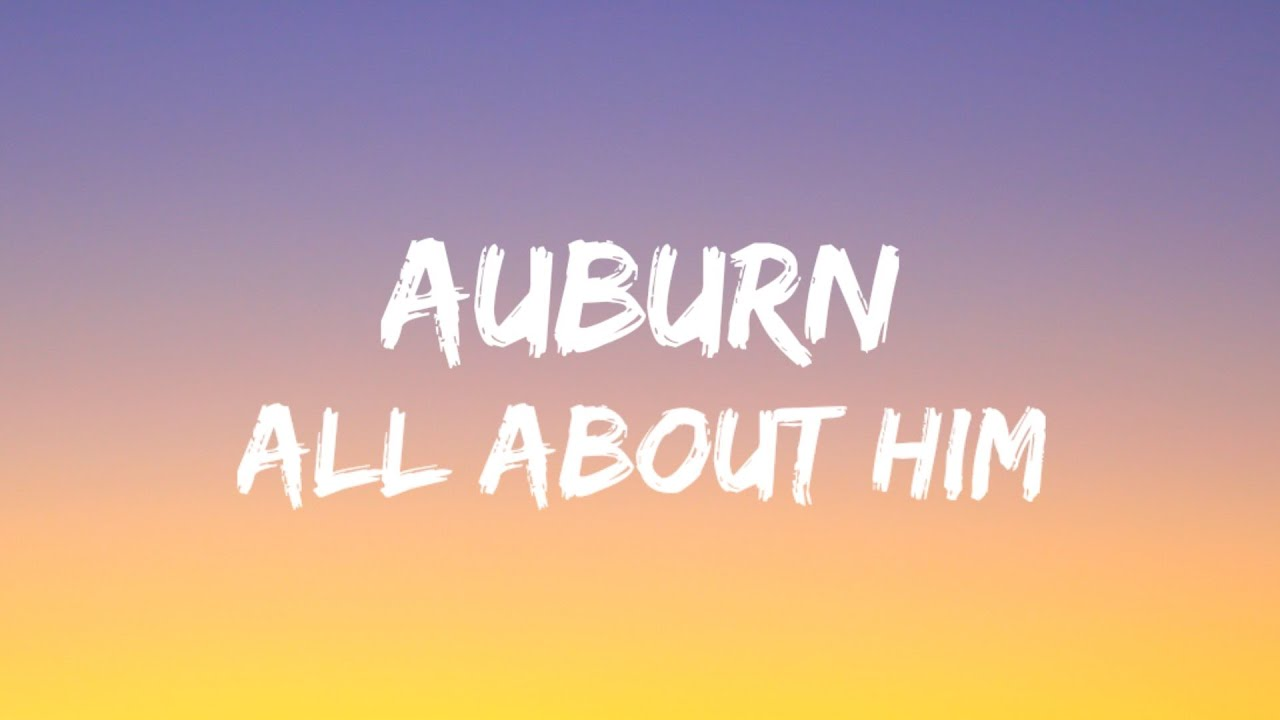 Download Auburn - All About Him (Lyrics)